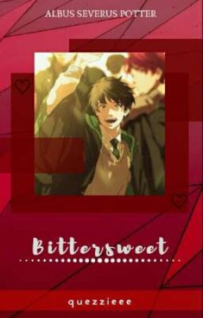 Bittersweet | Albus Potter [DISCONTINUED] by quezzieee