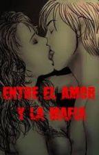 Entre el amor y la mafia by CCastro63