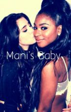 Mani's Baby (COMPLETED)  by Kiddshowstopper