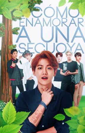 Cómo enamorar a una secuoya 《ChanBaek》 by YehetBubble