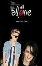 All Alone ( Justin Bieber ) by HananHamed57