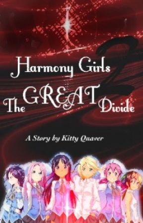 Harmony Girls 2 - The Great Divide by writersblockhaterRD