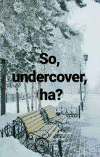 So, undercover, ha? // Ed Sheeran  by aida_sheerio