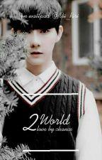 2world by Vii_Riri