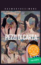 Pezzi di Carta. by RosMaryDeSimone