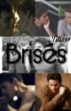 Brisés/ DYLMAS Fanfiction by Tini397