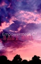 Empowerment of Baby Girl by CandyKhya