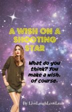 A Wish on a Shooting Star by LiveLaughLoveLeah