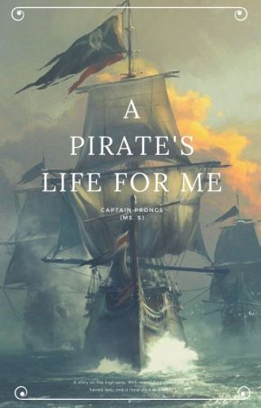 (AU) A Pirate's life for me by Captain_Prongs