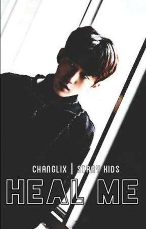 HEAL ME × changlix | stray kids by DarkFluffyChangbin