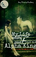 My Life With Friend & Alpha King [ WF 02 ] by FANTSstory