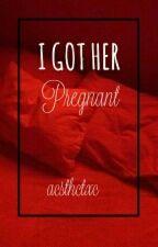 I Got Her Pregnant (5 SOS Story) by acsthctxc
