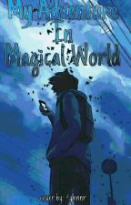 My Adventure in Magical World by axbfty_23