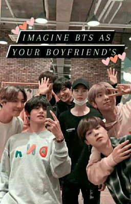 Imagine Bts as your Boyfriend's 💓 - - - Wattpad
