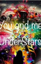 You and me by UnderStars312