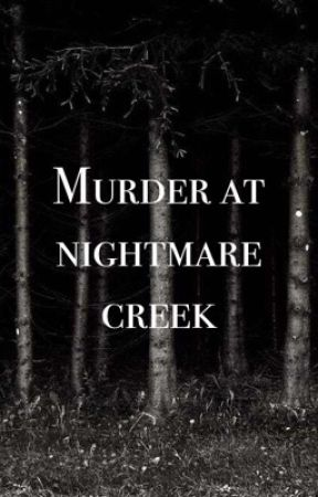 The Murder At nightmare creek by momo_1379
