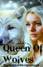 The Queen Of Wolves. by MelissaMontgomery4