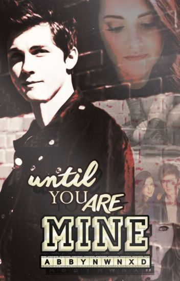 Until you're mine © |Logan Lerman