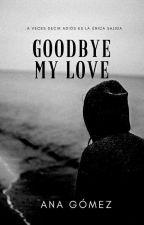 GoodBye My Love  by annaviig