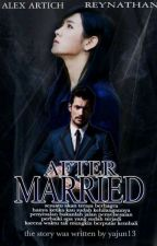 AFTER MARRIED by Yajun13