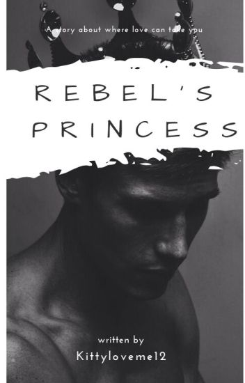 The Rebel's Princess (Completed)