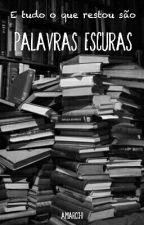 Palavras escuras by amarcchi