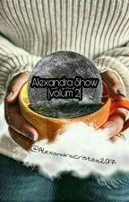 Alexandra Show |volum 2| by AlexandraCristea2017