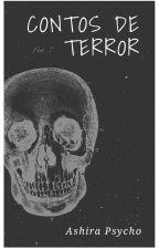 Contos de terror  by Ashira_Psycho