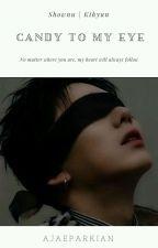 Candy to My Eye   Shownu x Kihyun by ajaeparkian