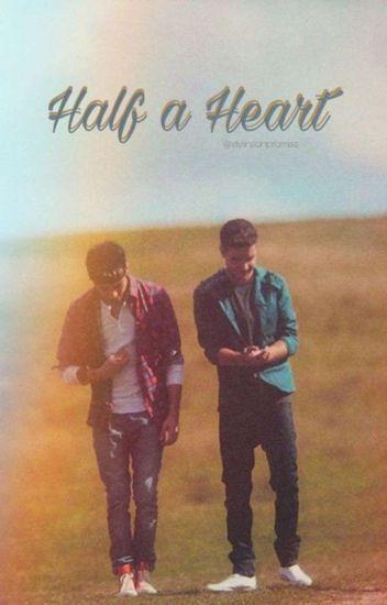 Half a Heart [Ziam/Larry/Nosh]