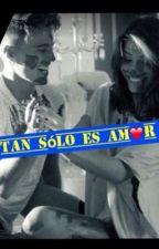 Tan solo es amor by Mia_obr