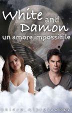 White And Damon. Un Amore Impossibile(Wattys2018)  by Chiara_Giorgia2016
