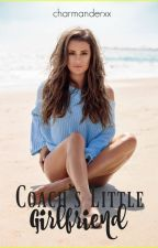 Coach's Little Girlfriend: (#1 Little Series) *EDITING* by charmanderxx