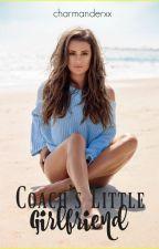 Coach's Little Girlfriend: (#1 Little Series) *EDITING* by charmanderxx