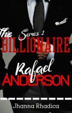 THE BILLIONAIRE 2: RAFAEL ANDERSON by xxYUUYANxx