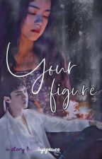 Your Figure by skyspeare
