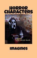 Horror Characters Imagines by MissCherryHoeGirl