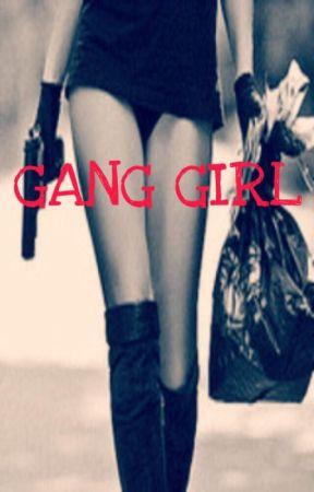 GANG GIRL by Queenka143