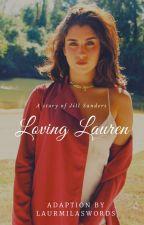 Loving Lauren by laurmilaswords