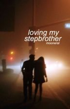 Loving My Stepbrother by mooneral