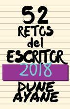MIS 52 RETOS DEL ESCRITOR [LITERUP] #WATTYS2018 by ayanedune
