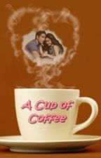 A Cup of Coffee (AshRald FF) *on-going series* by KateJoaquin