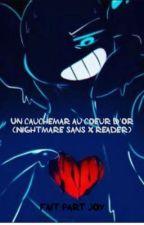 un cauchemar au coeur d'or  (nightmare X reader) by joywolflps