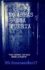 No Abras Esa Puerta. by 21Saving21