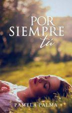 Por Siempre Tú by Pamela_Palma