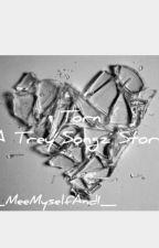 TORN (a Trey Songz story *EDITING*) by _jjudyy_