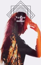 You are mine by divergent_beech