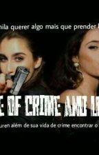 Life of crime and love  by CamrenzinhaDelRey
