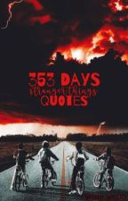 353 Days : Strange Things Quotes by ShayCalixto