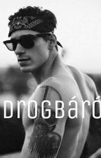 Drogbáró by D_R_E_A_M